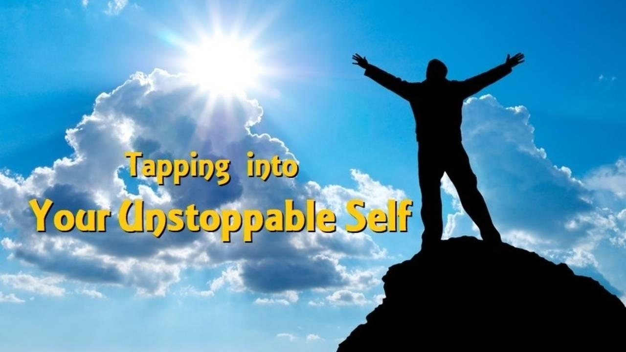 Tapping Into Your Unstoppable Self